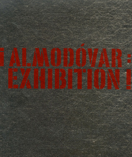¡ Almodóvar : Exhibition !