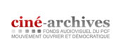 Ciné-archives (fonds audiovisuel du PCF)