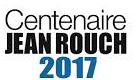 Centenaire Jean Rouch 2017